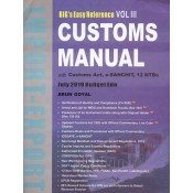Arun Goyal's Big's Easy Reference Vol III Customs Manual with Customs Act, e-Sanchit, 12 NTBs by Academy of Business Studies | July 2019 Budget Edition